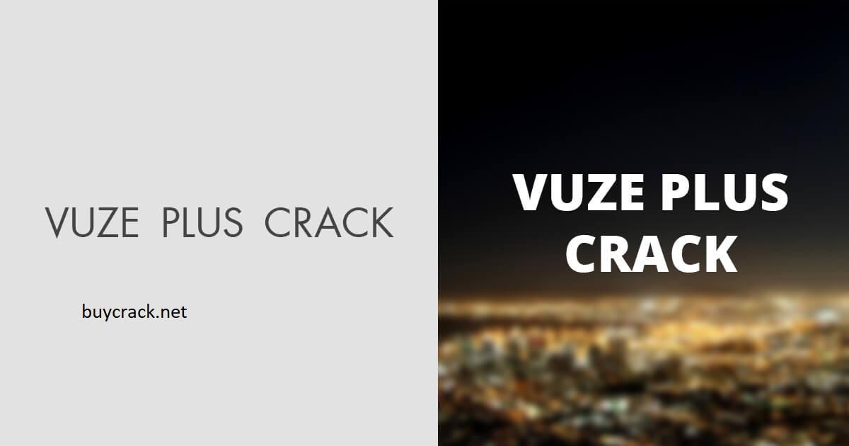 Vuze Plus 5.7.5.0 Crack